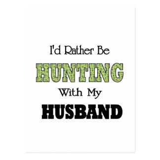 I'd Rather Be Hunting with My Husband Postcard