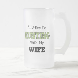 I'd Rather Be Hunting with My Wife Mugs