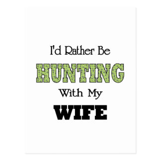 I'd Rather Be Hunting with My Wife Postcard