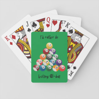 I'd rather be hustling 8-ball playing cards