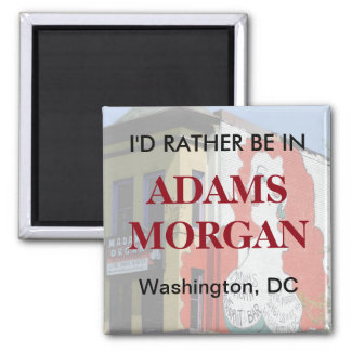 I'd Rather Be in Adams Morgan Square Magnet