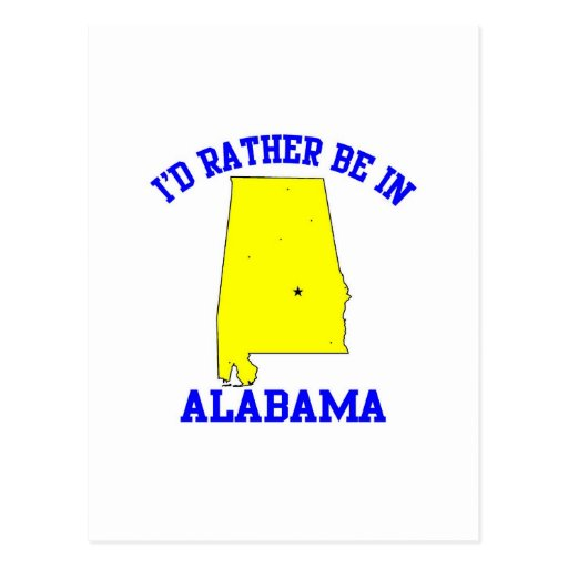 Id Rather Be In Alabama Post Cards