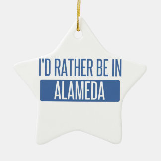I'd rather be in Alameda Ceramic Ornament