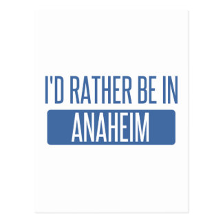 I'd rather be in Anaheim Postcard