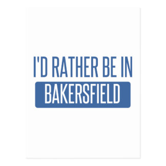 I'd rather be in Bakersfield Postcard