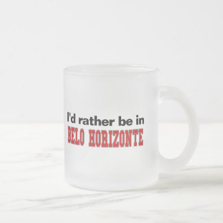I'd Rather Be In Belo Horizonte 10 Oz Frosted Glass Coffee Mug
