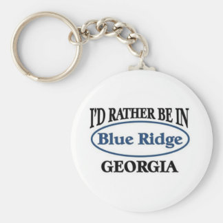I'd rather be in Blue Ridge Georgia Key Ring