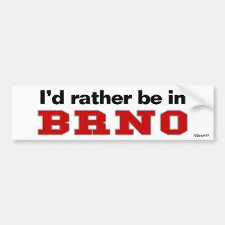 I'd Rather Be In Brno Bumper Sticker
