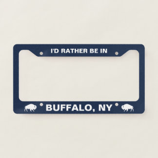 I'd Rather Be In Buffalo, NY Licence Plate Frame