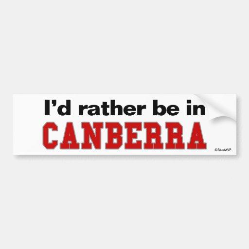 I'd Rather Be In Canberra Bumper Sticker
