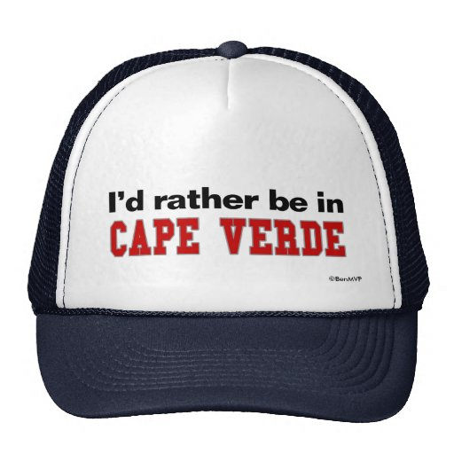 I'd Rather Be In Cape Verde Hats