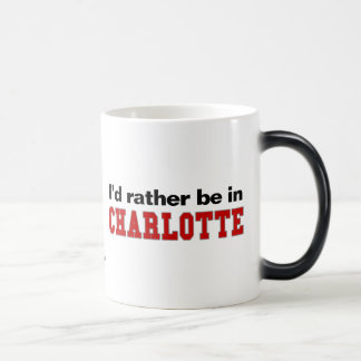 I'd Rather Be In Charlotte Magic Mug