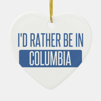 I'd rather be in Columbia SC Ceramic Ornament