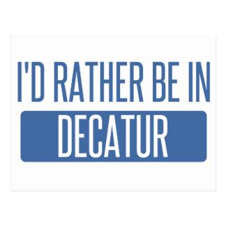 I'd rather be in Decatur IL Postcard