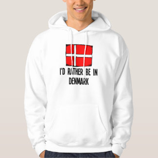 I'd Rather Be In Denmark Hoodie