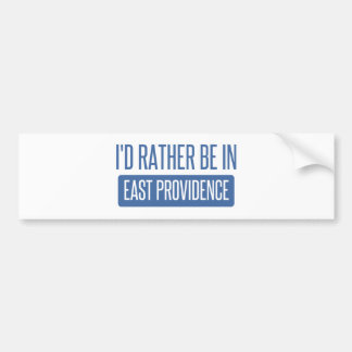 I'd rather be in East Providence Bumper Sticker