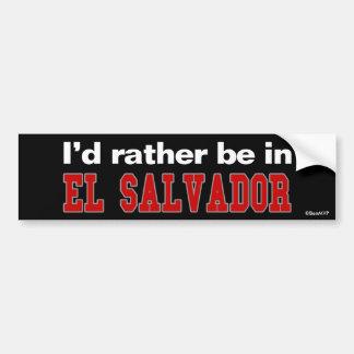 I'd Rather Be In El Salvador Bumper Sticker