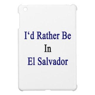 I'd Rather Be In El Salvador iPad Mini Cover