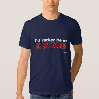 I'd Rather Be In El Salvador Tees