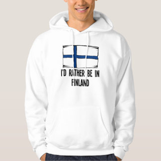 I'd Rather Be In Finland Hoodie