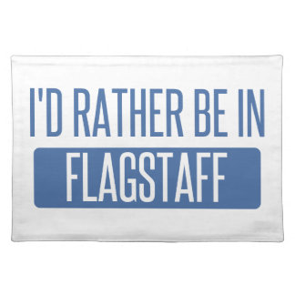 I'd rather be in Flagstaff Placemat
