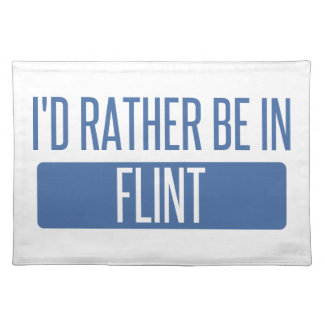 I'd rather be in Flint Placemat