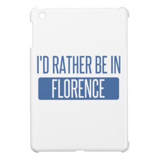 I'd rather be in Florence Cover For The iPad Mini
