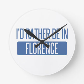 I'd rather be in Florence Round Clock