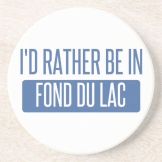 I'd rather be in Fond du Lac Coaster