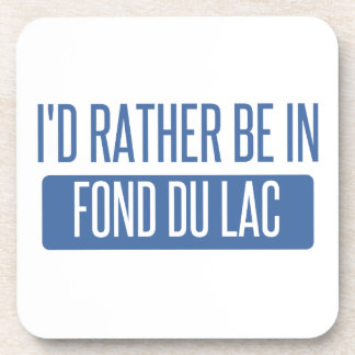 I'd rather be in Fond du Lac Drink Coasters