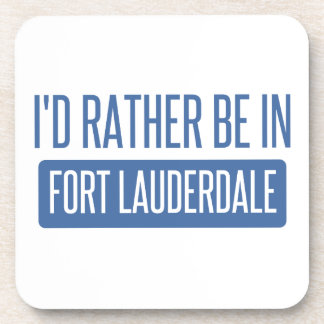 I'd rather be in Fort Lauderdale Beverage Coasters