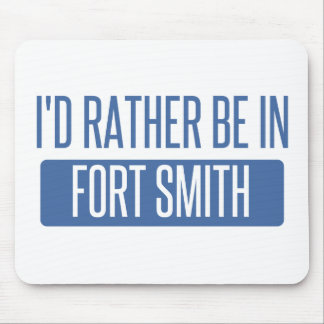 I'd rather be in Fort Smith Mouse Pad