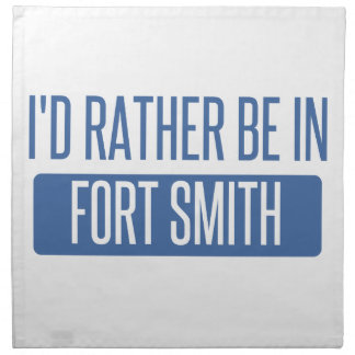 I'd rather be in Fort Smith Napkin