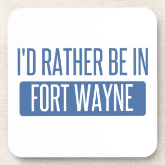 I'd rather be in Fort Wayne Beverage Coasters
