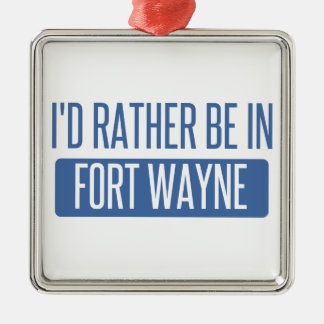 I'd rather be in Fort Wayne Metal Ornament