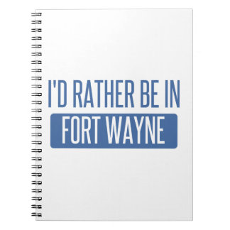 I'd rather be in Fort Wayne Notebooks