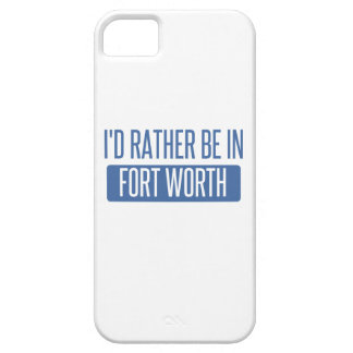 I'd rather be in Fort Worth Barely There iPhone 5 Case