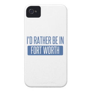 I'd rather be in Fort Worth iPhone 4 Case-Mate Cases