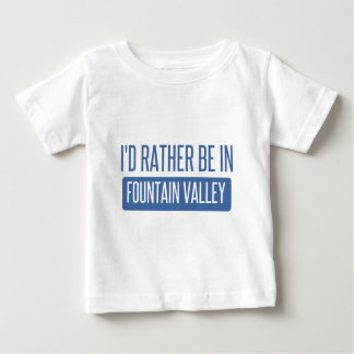 I'd rather be in Fountain Valley Baby T-Shirt