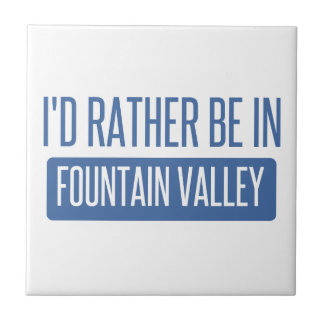 I'd rather be in Fountain Valley Tile