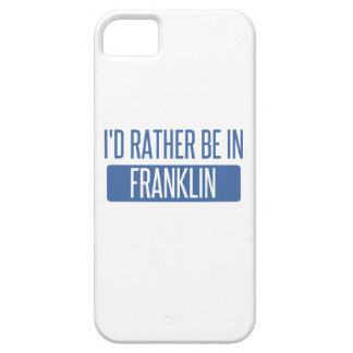 I'd rather be in Franklin TN iPhone 5 Case