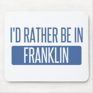 I'd rather be in Franklin TN Mouse Pad