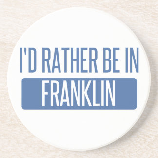 I'd rather be in Franklin WI Drink Coasters