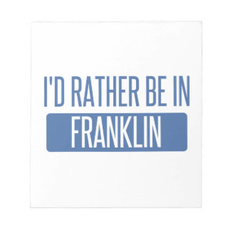 I'd rather be in Franklin WI Notepad