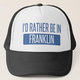 I'd rather be in Franklin WI Trucker Hat