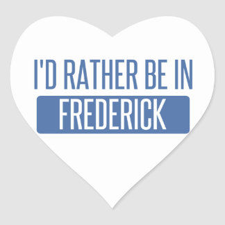 I'd rather be in Frederick Heart Sticker