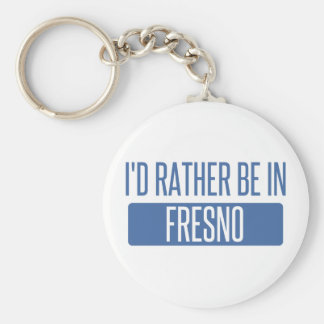 I'd rather be in Fresno Basic Round Button Key Ring