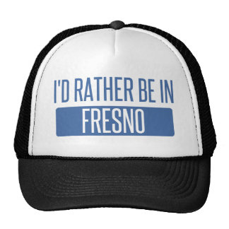 I'd rather be in Fresno Cap