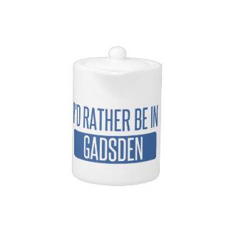 I'd rather be in Gadsden