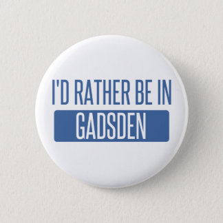 I'd rather be in Gadsden 6 Cm Round Badge